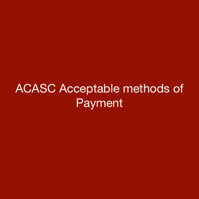 ACASC Acceptable methods of Payment