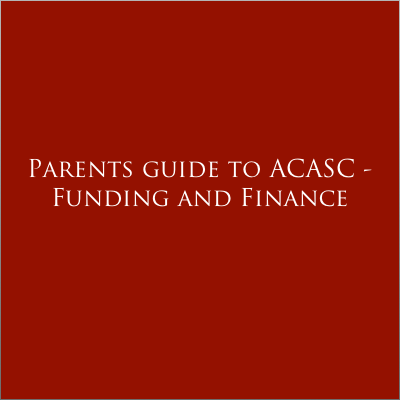 Parents guide to ACASC - Funding and Finance